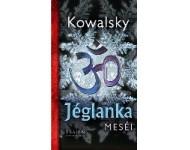 Kowalsky - Jéglanka meséi
