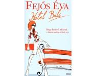 Fejős Éva: Hotel Bali - Négy barátnő, akiknek a közös múltja titkot rejt