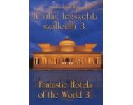 Dr. Kiss Róbert Richard: A világ legszebb szállodái 3. / Fantastic Hotels of the World 3.