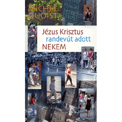 Michel Quoist: Jézus Krisztus randevút adott nekem