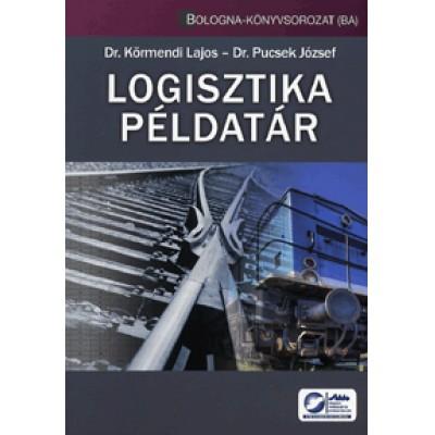 Dr. Körmendi Lajos, Dr. Pucsek József: Logisztika példatár