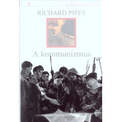 Richard Pipes: A kommunizmus
