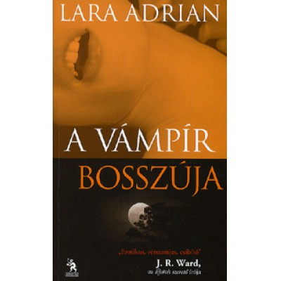 Lara Adrian: A vámpír bosszúja