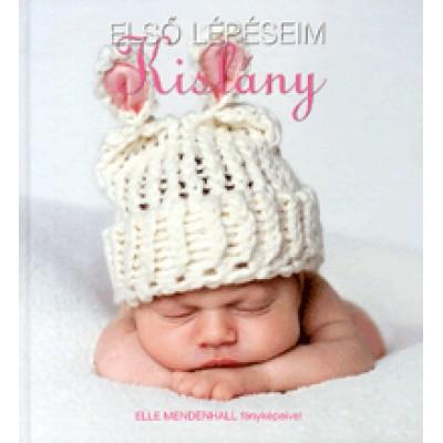 Első lépéseim - Kislány - Elle Mendenhall fényképeivel