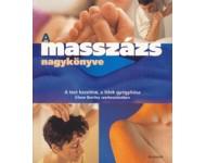 A masszázs nagykönyve - A test kezelése, a lélek gyógyítása