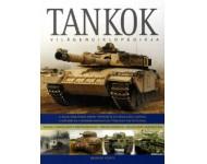 George Forty: Tankok világenciklopédiája - A világ tankjainak képes története és részletes leírása, a korábbi és a modern harckocsik több mint 500 fotójával