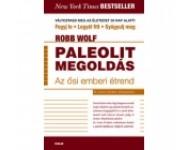 Robb Wolf: Paleolit megoldás
